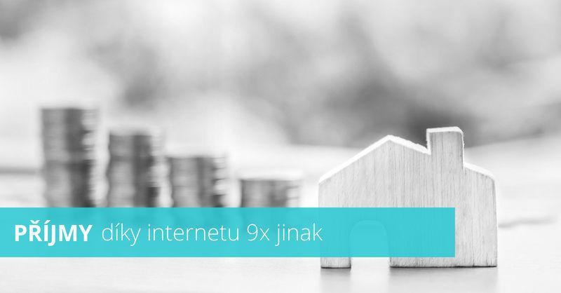 Příjmy díky internetu 9x jinak