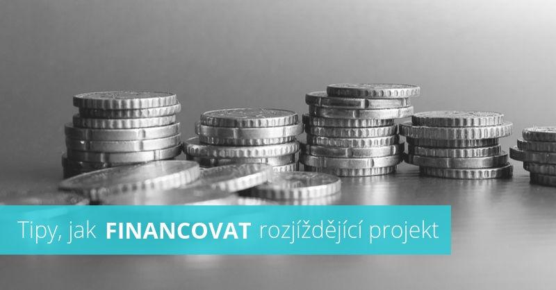 Tipy, jak zajistiti finance na projekt