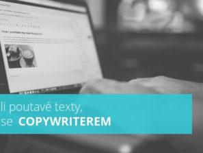 Umíte-li psát poutavé texty, staňte se copywriterem
