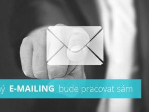 Správné nastavení e-mailingu vám bude pracovat samo