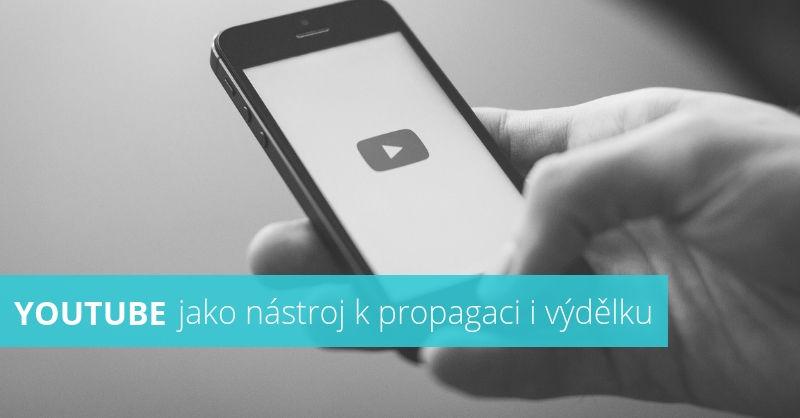 Youtube jako nástroj k propagaci i výdělku