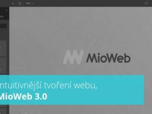 Ještě intuitivnější tvoření webu, to je Mioweb 3.0